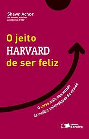 O jeito Harvard de ser feliz - Shawn Achor